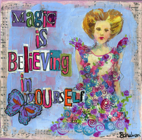 inspirational-art-magic-is-believing-in-yourself-miriam-schulman